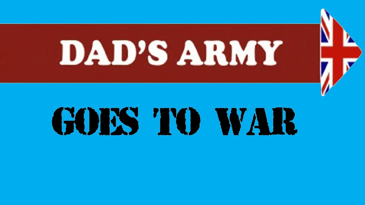 DAD'S ARMY: THE MOVIE (Fan Trailer) - YouTube