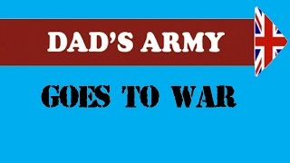 DAD'S ARMY: THE MOVIE (Fan Trailer)
