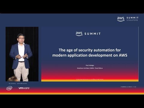 AWS Summit Singapore - The Age of Security Automation for Modern Application Development on AWS