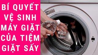 Bí Quyết Vệ Sinh Máy Giặt Của Tiệm Giặt Sấy