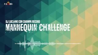 DJ Luc14no con Champa Record - Mannequin Challenge (Flowremix 2016)