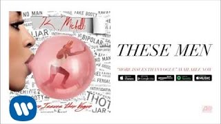 K. Michelle - These Men