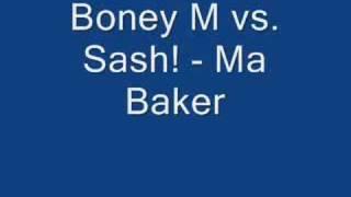 Boney M vs. Sash! - Ma Baker
