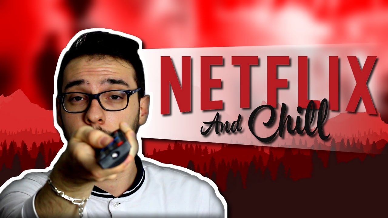 Netflix and chill fuck