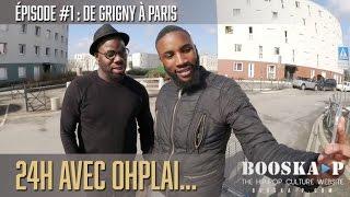24H avec Ohplai : « De Grigny à Paris... » [Episode 1/5]