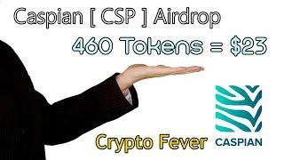Caspian [ CSP ] 460 Tokens = $23 Airdrop Steps & Guide