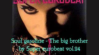 003 Soul gasoline - The big brother by Super eurobeat vol.24