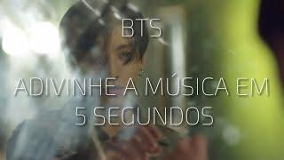 BTS - ADIVINHE A MÚSICA EM 5 SEGUNDOS