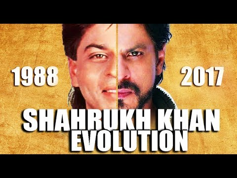 SHAHRUKH KHAN  Evolution ( 1988 - 2017 )