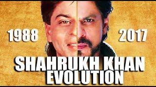 SHAHRUKH KHAN  Evolution ( 1988 - 2017 )