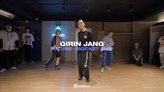 Future - Rocket Ship   Girin Jang Choreography