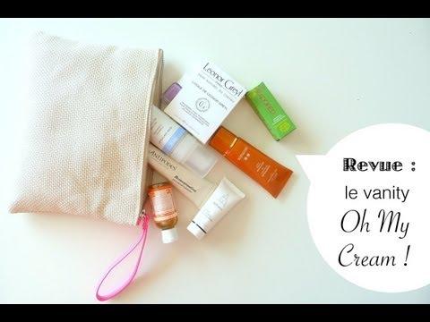 REVUE | Le vanity Oh My Cream
