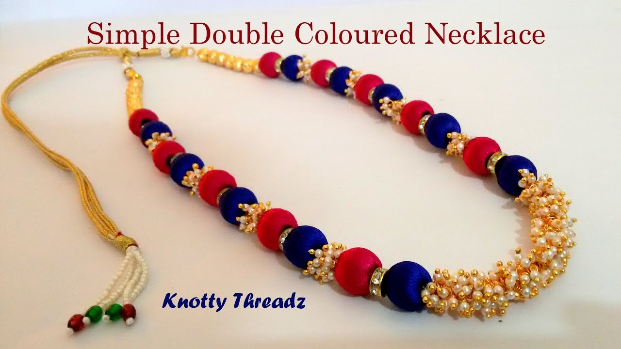 DIY| How to make a Simple Double Coloured Silk Thread Necklace at ...