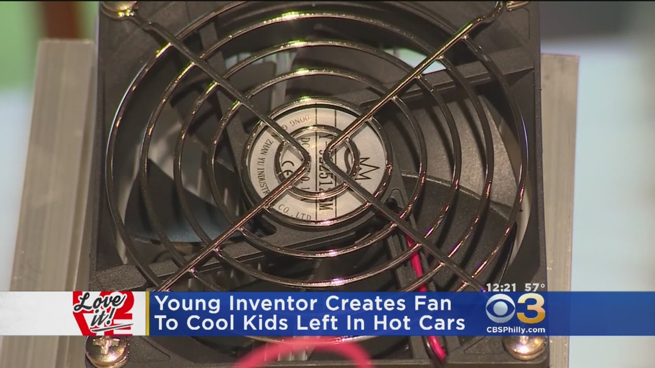 Love It Young Inventor Creates Fan To Cool Kids Left In Hot Cars - Cool young cars