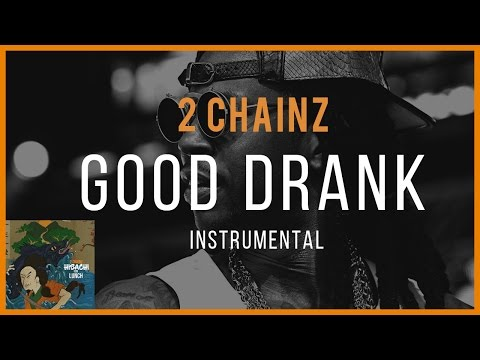 2 Chainz - Good Drank (instrumental) |...