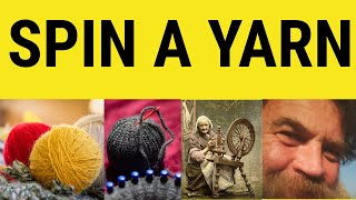 Yarn Meaning, Spin a Yarn Examples, Vocabulary CAE CPE IELTS British English Pronunciation