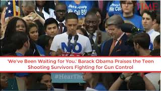 Barack Obama Praises the Teen Shooting Survivors Fighting for Gun Control