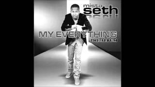 You're the reason- Mista Seth