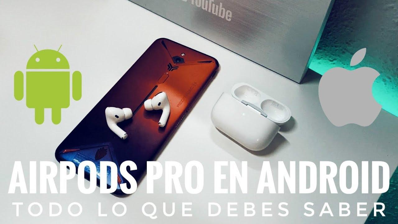 ¿AirPods Pro en Android? - Mira  este vídeo