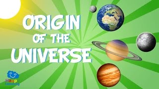 Origin Of The Universe | Educational Video for Kids