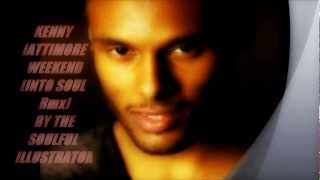 Kenny Lattimore Weekend (into Soul Rmx) by the Soulful Illustrator.wmv