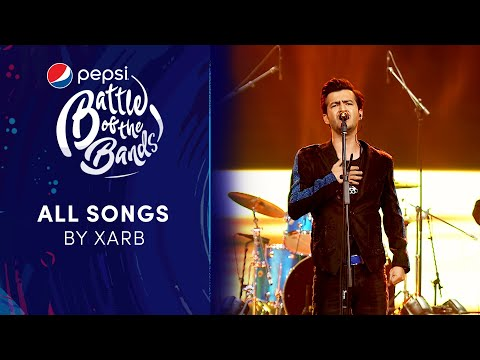 Xarb | All Songs | Pepsi Battle of the Bands | Season 3