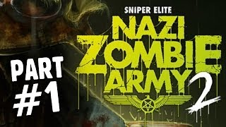 Sniper Elite Nazi Zombie Army 2 - Walkthrough Part 1 - HAPPY HALLOWEEN