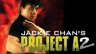 Jackie Chan's Project A2 | Official Trailer (HD) - Jackie Chan, Maggie Cheung | MIRAMAX