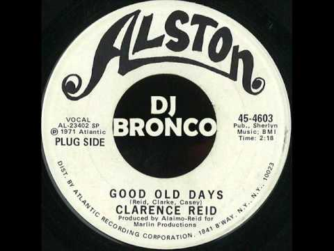 CLARENCE REID * GOOD OLD DAYS