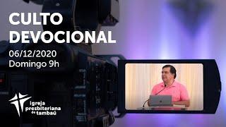 IPTambaú | Culto Devocional Ao Vivo | 06/12/2020