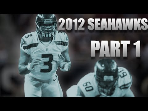 The 2012 Seattle Seahawks︱Dreams and Nightmares - Part 1