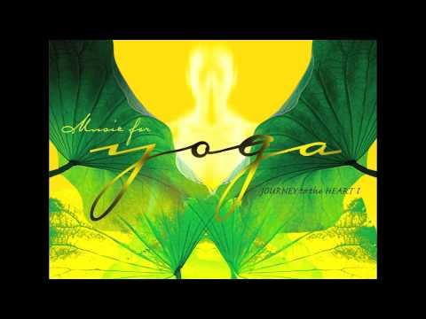 Music For Yoga - Journey To The Heart vol.1 (Full Album)