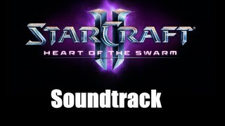 Starcraft 2: Heart of the Swarm Soundtrack  - 09 - He had it coming