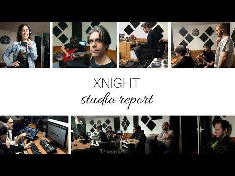 XNIGHT - Studio Report 2019