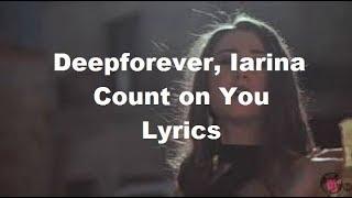 Deepforever, Iarina  Count on You  Lyrics Video