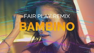 Exelent - Bambino (Fair Play Remix)