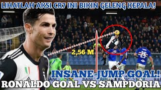 INSANE JUMP GOAL! LOMPATAN GILA CRISTIANO RONALDO Bikin Geleng Kepala | JUVENTUS VS SAMPDORIA