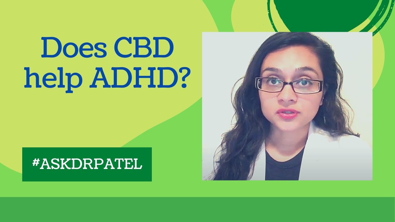 Does CBD Oil Help ADHD? | Medical Marijuana & CBD Oil Expert