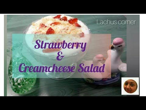 Strawberry & Creamcheese Salad ...A variety fruit salad .. Salads ..Delicious..