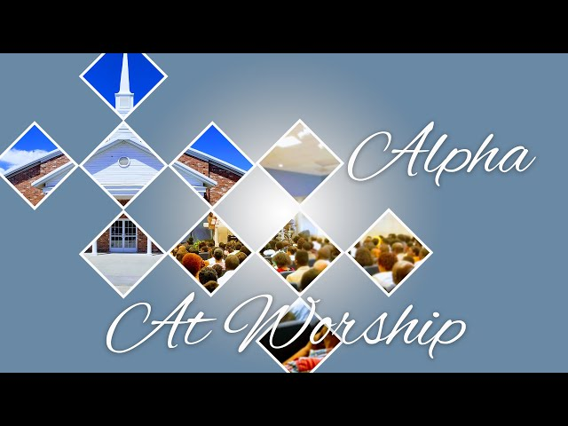 Alpha International Worship Service -  09/18/2021