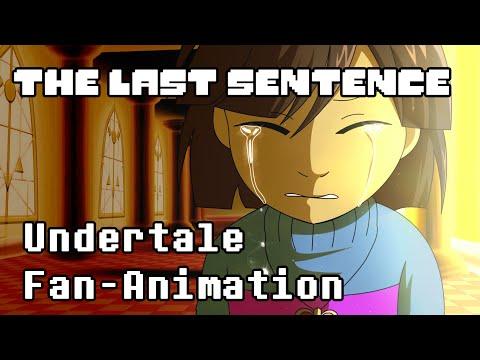 【Undertale Fan Animation】 The Last Sentence