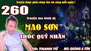 Truyện ma pháp sư - Mao Sơn tróc quỷ nhân [ Tập 260 ] Gặp lại Mộc Tử - Quàng A Tũn