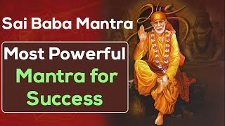 Sai Baba Mantra - Most Powerful Mantra for Success