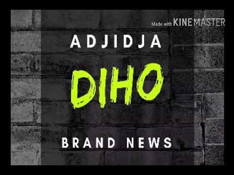 ADJIDJA - DIHO (Audio officiel)