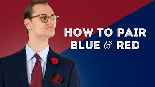 How to Pair Blue & Red - Color Combinations for Smart Menswear Outfits thumbnail