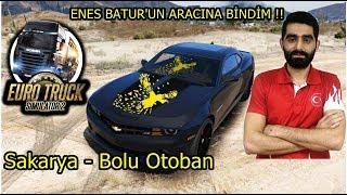 ENES BATUR'UN ARACINA BİNDİM !! Bölüm 2 Ets2 Sakaryadan Boluya Türkiye Map 2018 (Gece Yolculuğu)