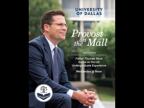 Provost on the Mall: Father Thomas More on the UD Undergraduate Experience