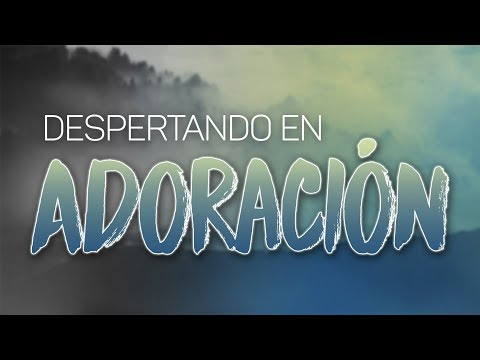 DESPERTANDO en ADORACION | Musica Cristiana | Hit English Song |Mp3 Song Download | Full Song