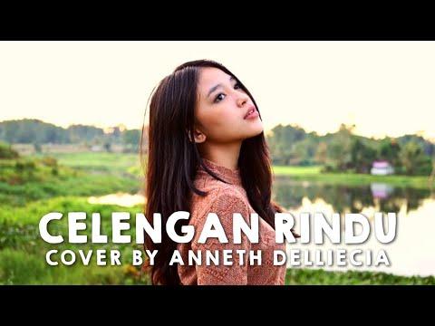 CELENGAN RINDU (FIERSA BESARI) COVER BY ANNETH DELLIECIA