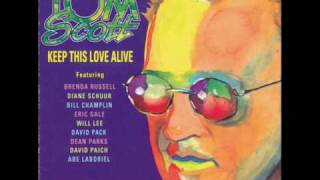 "Tom Scott   "" Keep This Love Alive """